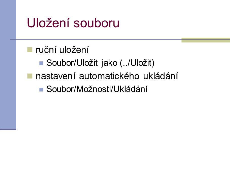 Uložení souboru  ruční uložení  Soubor/Uložit jako (../Uložit)  nastavení automatického ukládání  Soubor/Možnosti/Ukládání