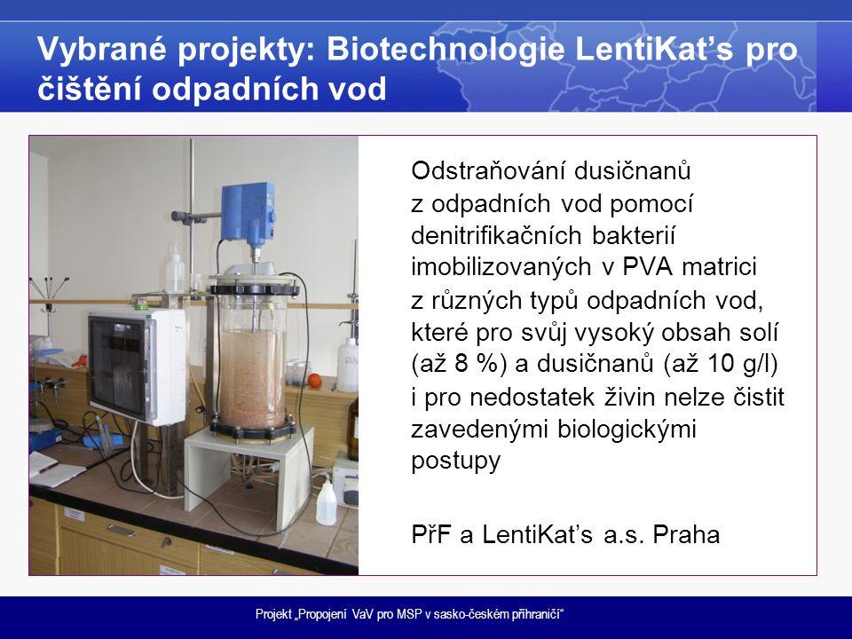 """Projekt """"Propojení VaV pro MSP v sasko-českém příhraničí"""" Vybrané projekty: Biotechnologie LentiKat's pro čištění odpadních vod Odstraňování dusičnanů"""