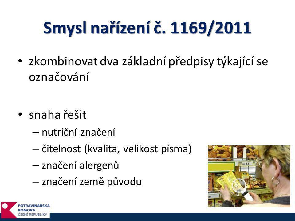 Smysl nařízení č. 1169/2011 • zkombinovat dva základní předpisy týkající se označování • snaha řešit – nutriční značení – čitelnost (kvalita, velikost