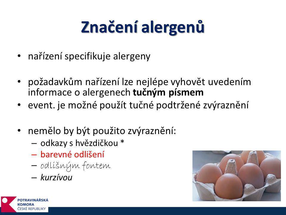 Značení alergenů • nařízení specifikuje alergeny • požadavkům nařízení lze nejlépe vyhovět uvedením informace o alergenech tučným písmem • event. je m