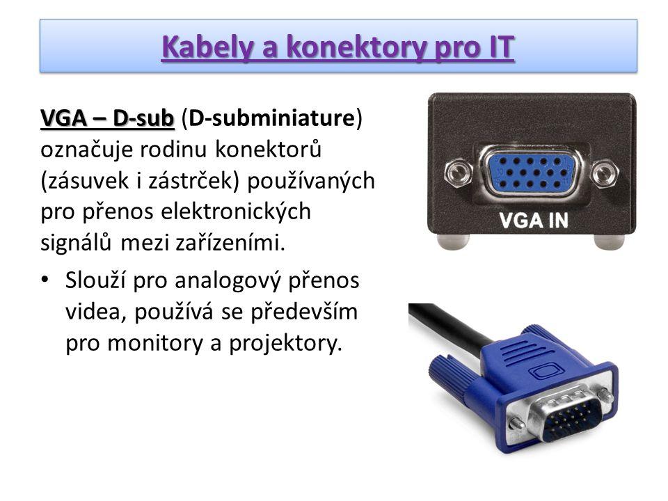 VGA – D-sub VGA – D-sub (D-subminiature) označuje rodinu konektorů (zásuvek i zástrček) používaných pro přenos elektronických signálů mezi zařízeními.