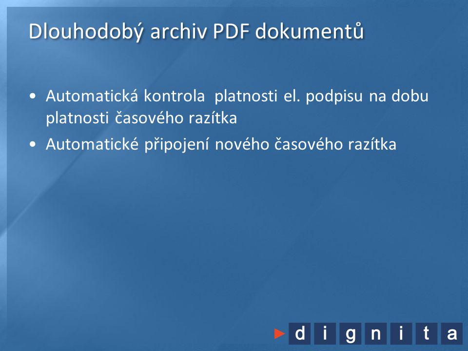 Dlouhodobý archiv PDF dokumentů •Automatická kontrola platnosti el. podpisu na dobu platnosti časového razítka •Automatické připojení nového časového