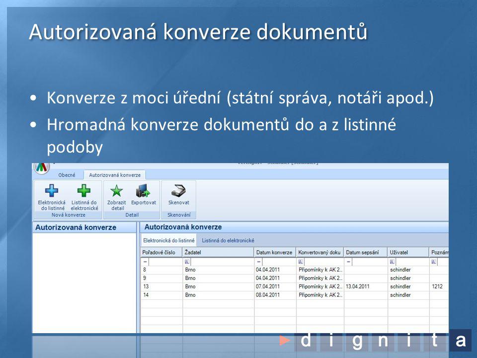 Autorizovaná konverze dokumentů •Konverze z moci úřední (státní správa, notáři apod.) •Hromadná konverze dokumentů do a z listinné podoby