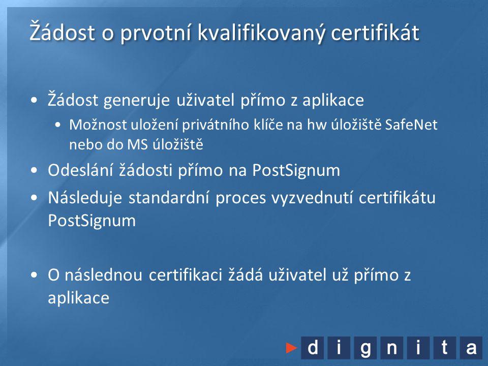 Žádost o prvotní kvalifikovaný certifikát •Žádost generuje uživatel přímo z aplikace •Možnost uložení privátního klíče na hw úložiště SafeNet nebo do MS úložiště •Odeslání žádosti přímo na PostSignum •Následuje standardní proces vyzvednutí certifikátu PostSignum •O následnou certifikaci žádá uživatel už přímo z aplikace