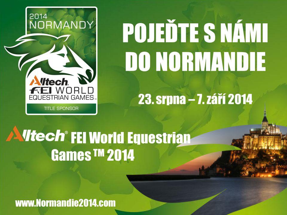 FEI World Equestrian Games TM 2014 POJEĎTE S NÁMI DO NORMANDIE 23.