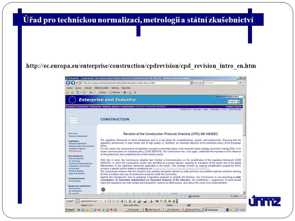 Úřad pro technickou normalizaci, metrologii a státní zkušebnictví http://ec.europa.eu/enterprise/construction/cpdrevision/cpd_revision_intro_en.htm