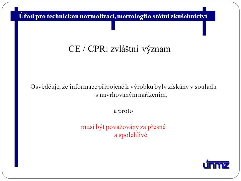 Úřad pro technickou normalizaci, metrologii a státní zkušebnictví CE / CPR: zvláštní význam Osvědčuje, že informace připojené k výrobku byly získány v souladu s navrhovaným nařízením, a proto musí být považovány za přesné a spolehlivé.