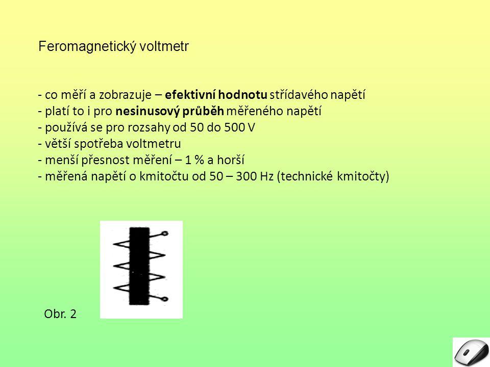 Feromagnetický voltmetr Obr.