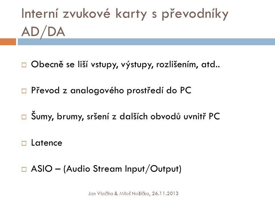 Interní zvukové karty s převodníky AD/DA  Obecně se liší vstupy, výstupy, rozlišením, atd..