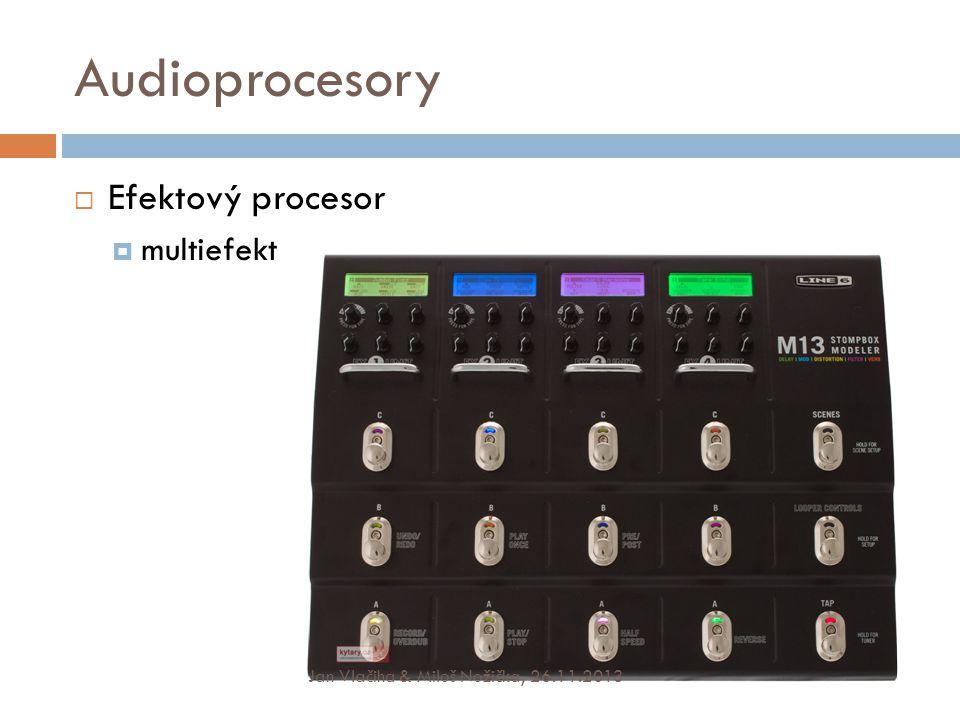 Audioprocesory  Efektový procesor  multiefekt Jan Vlačiha & Miloš Nožička, 26.11.2013