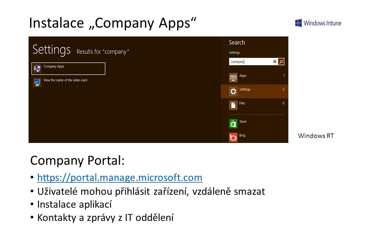 """Instalace """"Company Apps Company Portal: • https://portal.manage.microsoft.com https://portal.manage.microsoft.com • Uživatelé mohou přihlásit zařízení, vzdáleně smazat • Instalace aplikací • Kontakty a zprávy z IT oddělení Windows RT"""