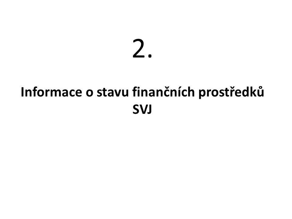 2. Informace o stavu finančních prostředků SVJ