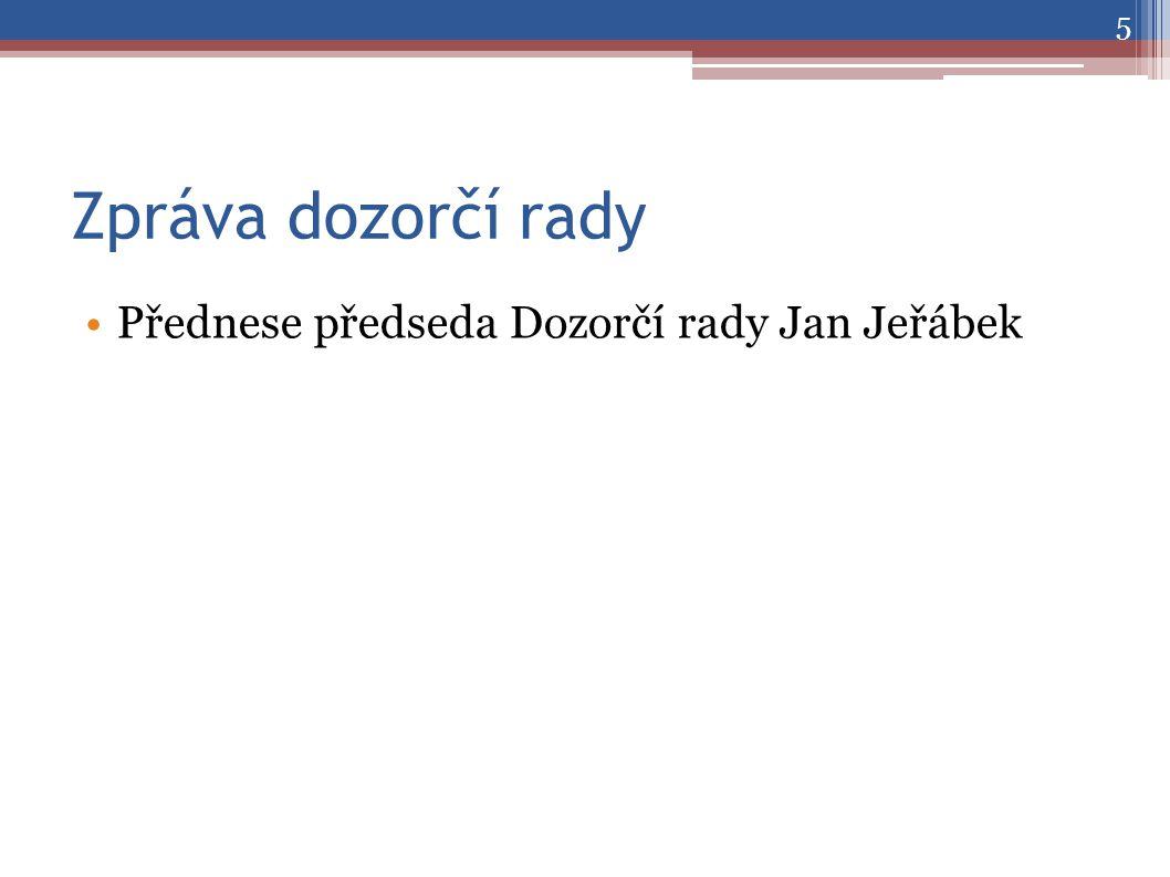 Zpráva dozorčí rady •Přednese předseda Dozorčí rady Jan Jeřábek 5