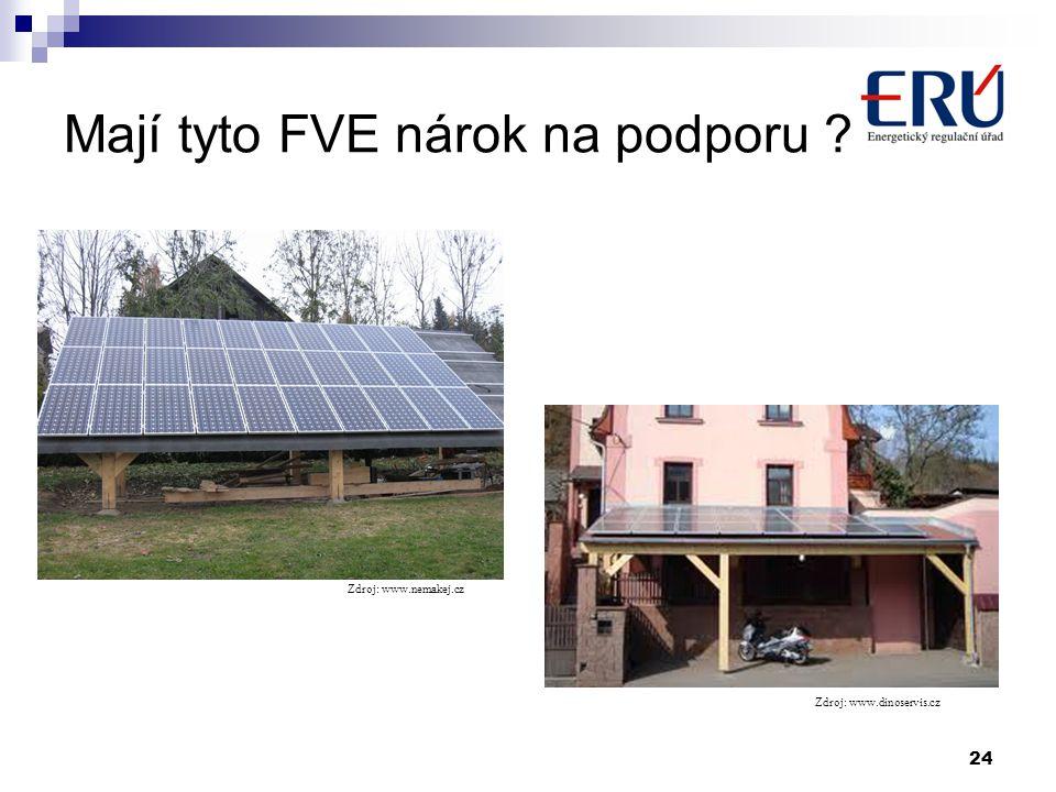 Mají tyto FVE nárok na podporu ? 24 Zdroj: www.dinoservis.cz Zdroj: www.nemakej.cz