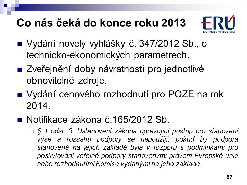 27 Co nás čeká do konce roku 2013  Vydání novely vyhlášky č.
