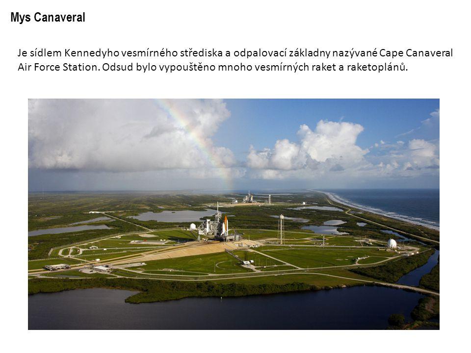 Mys Canaveral Je sídlem Kennedyho vesmírného střediska a odpalovací základny nazývané Cape Canaveral Air Force Station. Odsud bylo vypouštěno mnoho ve