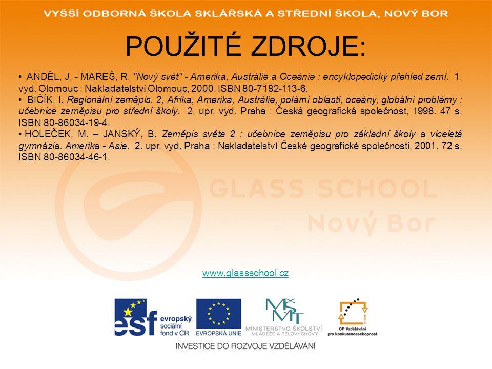 POUŽITÉ ZDROJE: www.glassschool.cz • ANDĚL, J. - MAREŠ, R.