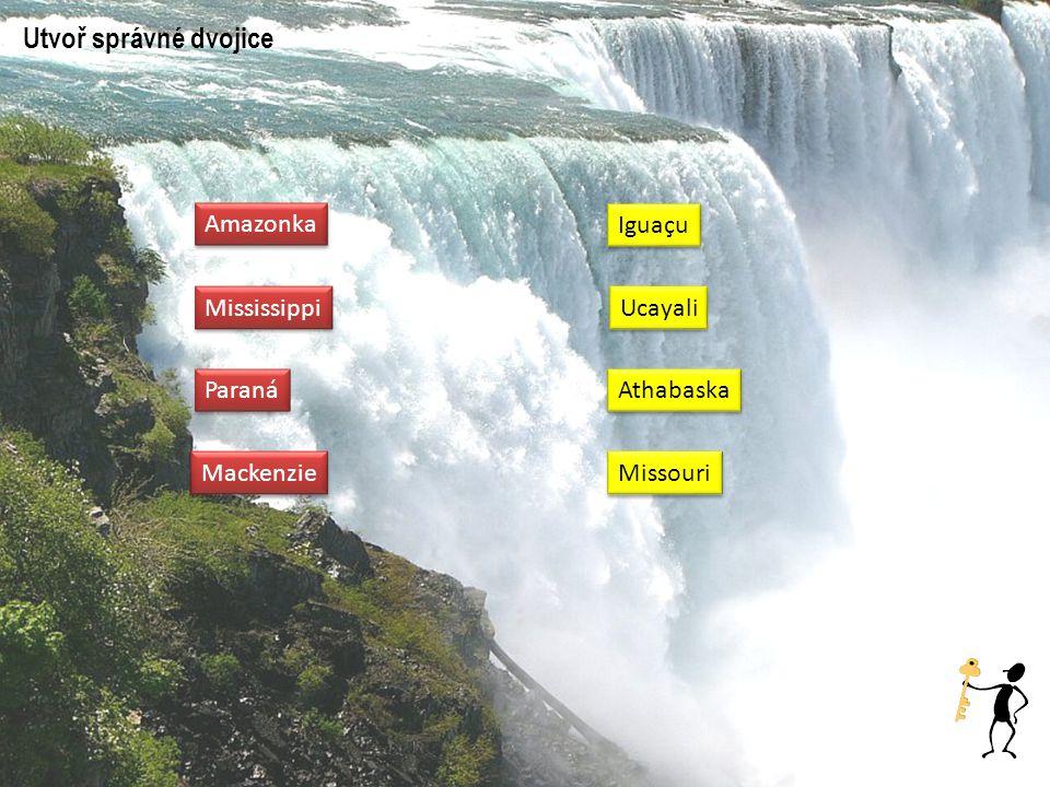 Amazonka Mississippi Paraná Mackenzie Iguaçu Ucayali Athabaska Missouri Utvoř správné dvojice
