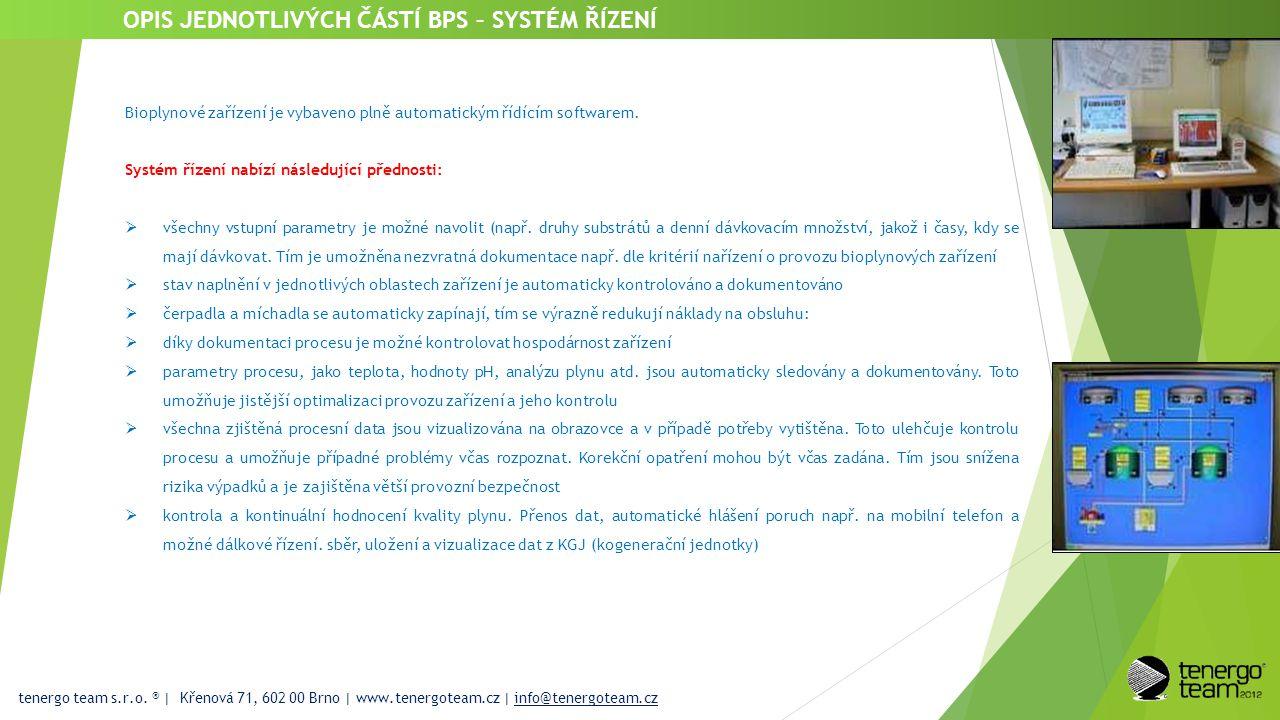 tenergo team s.r.o. ® | Křenová 71, 602 00 Brno | www.tenergoteam.cz | info@tenergoteam.cz OPIS JEDNOTLIVÝCH ČÁSTÍ BPS – SYSTÉM ŘÍZENÍ Bioplynové zaří