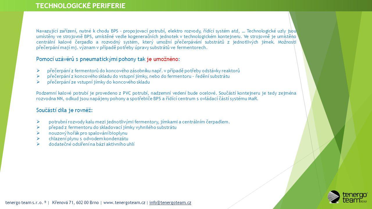 tenergo team s.r.o. ® | Křenová 71, 602 00 Brno | www.tenergoteam.cz | info@tenergoteam.cz TECHNOLOGICKÉ PERIFERIE Navazující zařízení, nutné k chodu