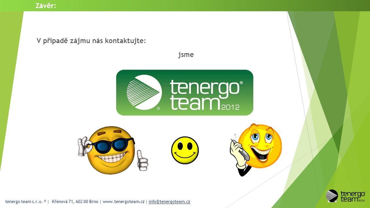 Závěr: tenergo team s.r.o. ® | Křenová 71, 602 00 Brno | www.tenergoteam.cz | info@tenergoteam.cz V případě zájmu nás kontaktujte: jsme