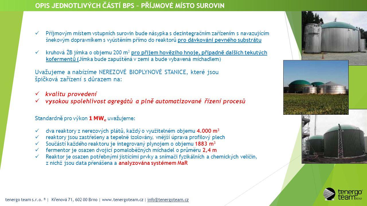 tenergo team s.r.o. ® | Křenová 71, 602 00 Brno | www.tenergoteam.cz | info@tenergoteam.cz OPIS JEDNOTLIVÝCH ČÁSTÍ BPS – PŘÍJMOVÉ MÍSTO SUROVIN  Příj