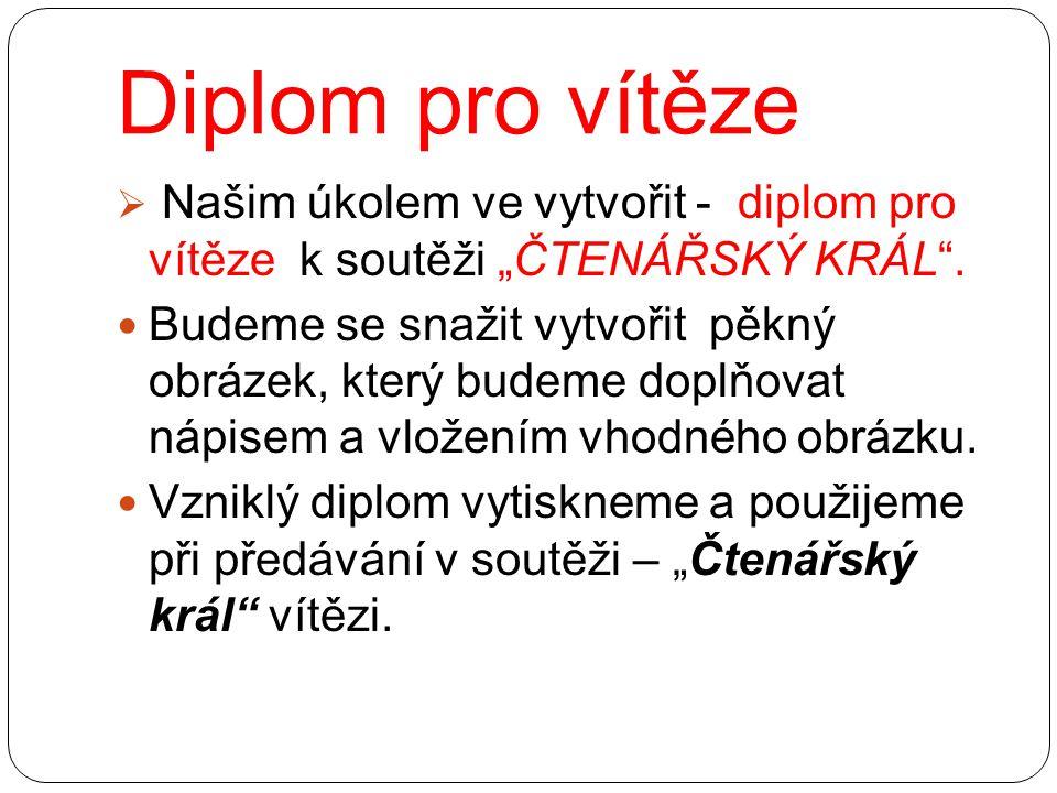 """ Našim úkolem ve vytvořit - diplom pro vítěze k soutěži """"ČTENÁŘSKÝ KRÁL ."""