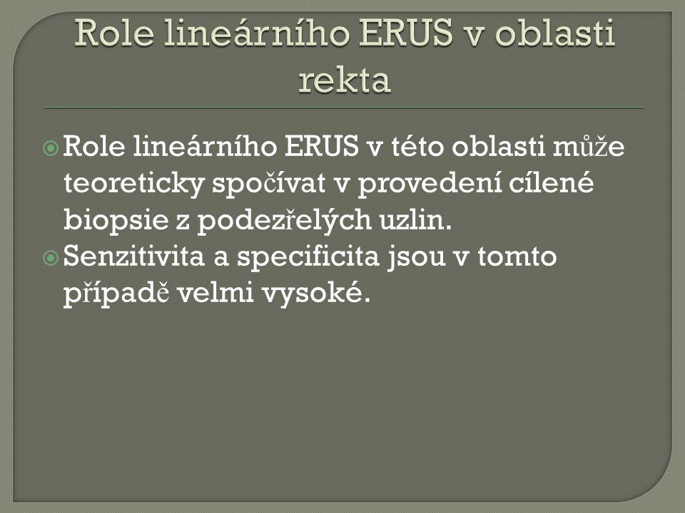 Role lineárního ERUS v této oblasti m ůž e teoreticky spo č ívat v provedení cílené biopsie z podez ř elých uzlin.  Senzitivita a specificita jsou