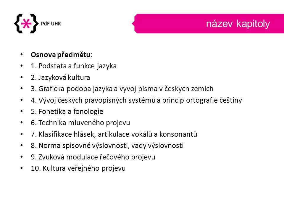 Základní literatura •● FENCLOVA, M.Jazykové probuzení.