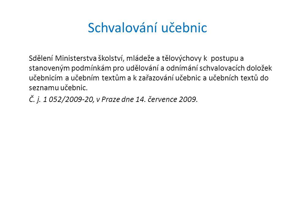 Schvalování učebnic Sdělení Ministerstva školství, mládeže a tělovýchovy k postupu a stanoveným podmínkám pro udělování a odnímání schvalovacích dolož