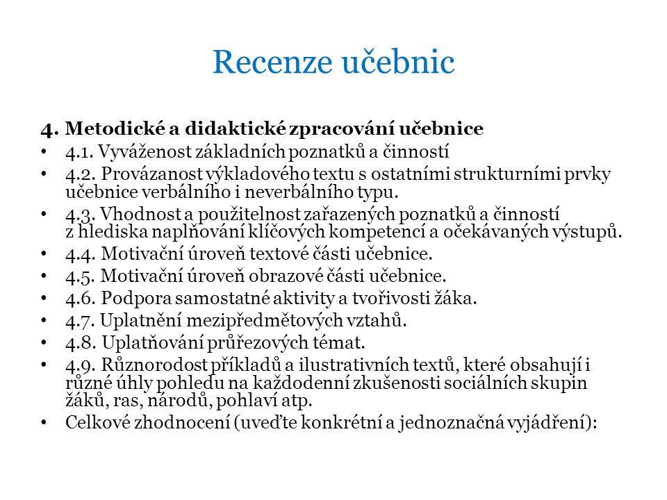 Recenze učebnic 4. Metodické a didaktické zpracování učebnice • 4.1. Vyváženost základních poznatků a činností • 4.2. Provázanost výkladového textu s