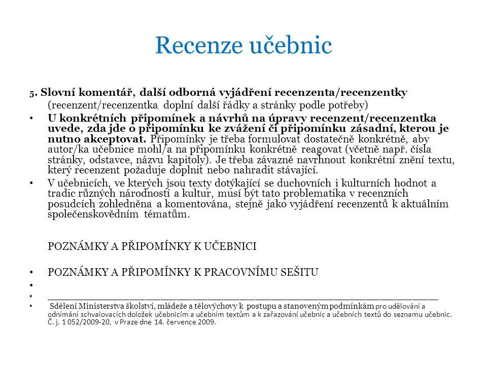 Recenze učebnic 5. Slovní komentář, další odborná vyjádření recenzenta/recenzentky (recenzent/recenzentka doplní další řádky a stránky podle potřeby)