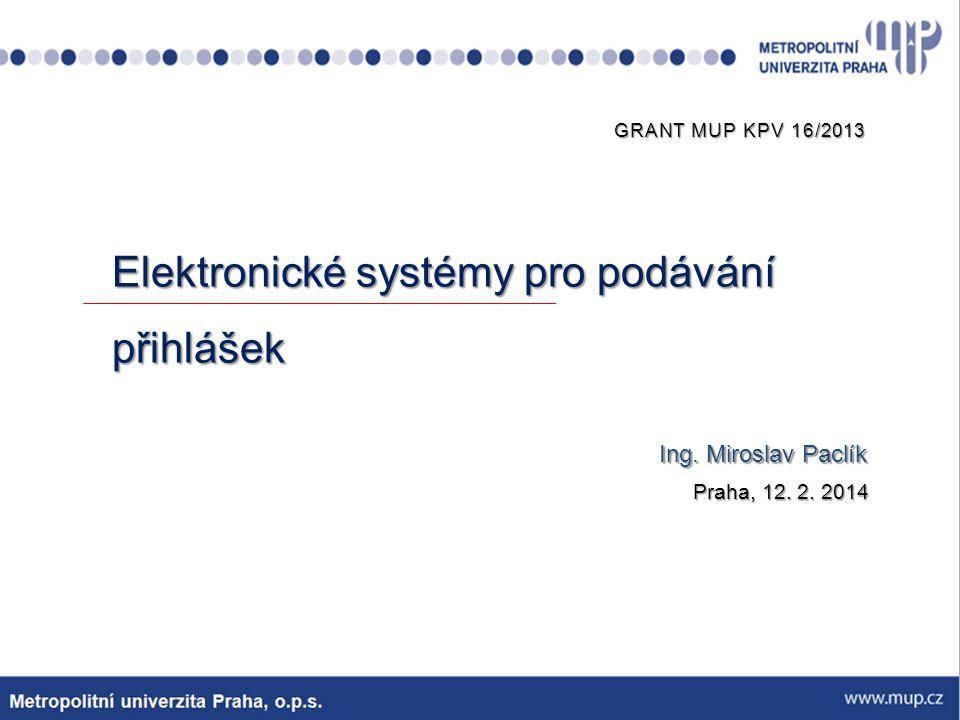 """GRANT MUP KPV 16/2013 Systém elektronického podávání Organizace pro harmonizaci ve vnitřním trhu (OHIM) Všechna podání se realizují přes Internet prostřednictvím interaktivních webových formulářů – k dispozici i v češtině Při elektronickém podání přihlášek CTM je možné si vybrat mezi formulářem pro """"profesionály nebo formulářem pro začínající uživatele."""