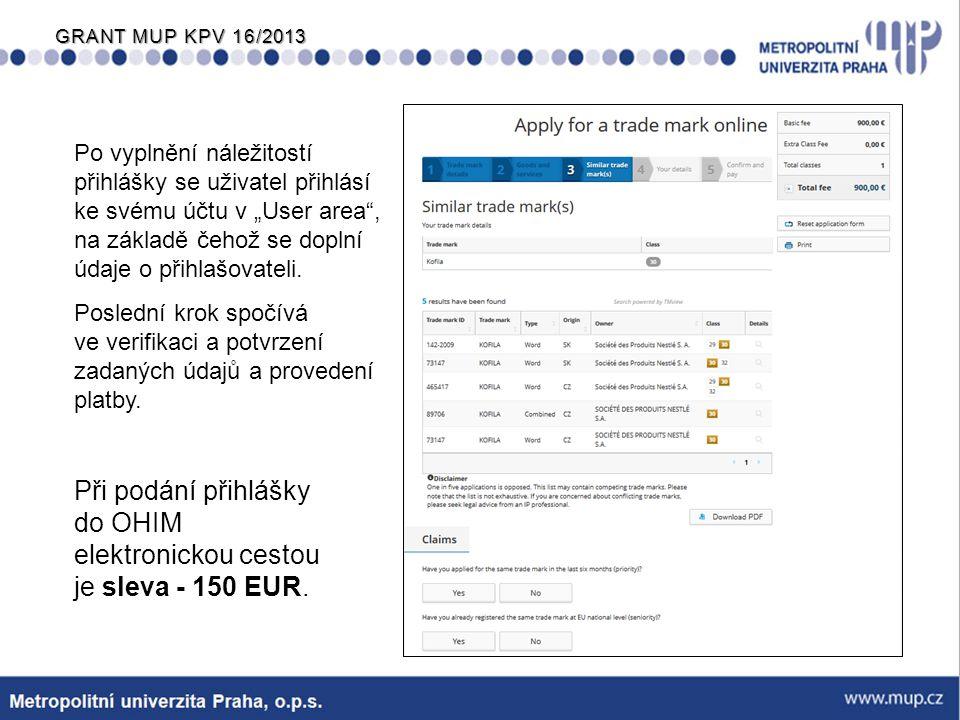 """GRANT MUP KPV 16/2013 Po vyplnění náležitostí přihlášky se uživatel přihlásí ke svému účtu v """"User area"""", na základě čehož se doplní údaje o přihlašov"""