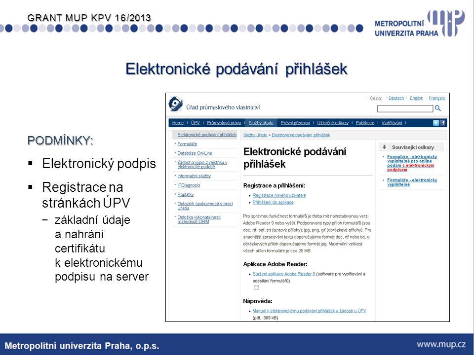 GRANT MUP KPV 16/2013 Toto rozhraní je nutné použít v případě: −podání přihlášky kolektivní známky −práce s vlastním seznamem výrobků a služeb Při použití pokročilého rozhraní je nutné přihlásit se již v prvním kroku.
