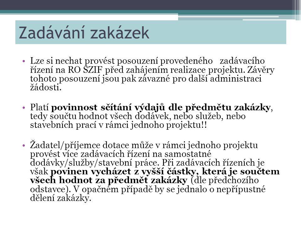 Zadávání zakázek •Lze si nechat provést posouzení provedeného zadávacího řízení na RO SZIF před zahájením realizace projektu.