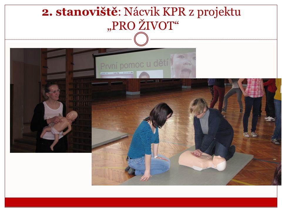 """2. stanoviště: Nácvik KPR z projektu """"PRO ŽIVOT"""