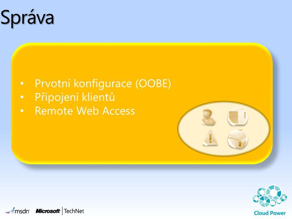 • Prvotní konfigurace (OOBE) • Připojení klientů • Remote Web Access • Prvotní konfigurace (OOBE) • Připojení klientů • Remote Web Access Správa