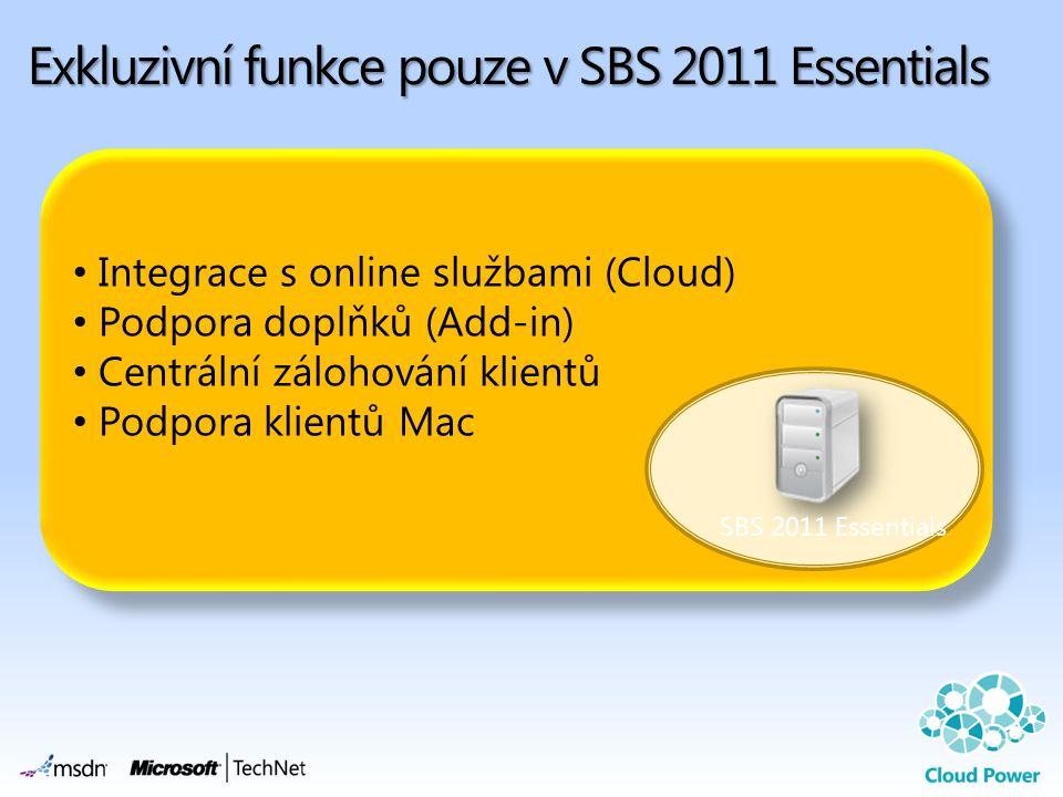 • Integrace s online službami (Cloud) • Podpora doplňků (Add-in) • Centrální zálohování klientů • Podpora klientů Mac • Integrace s online službami (Cloud) • Podpora doplňků (Add-in) • Centrální zálohování klientů • Podpora klientů Mac Exkluzivní funkce pouze v SBS 2011 Essentials SBS 2011 Essentials