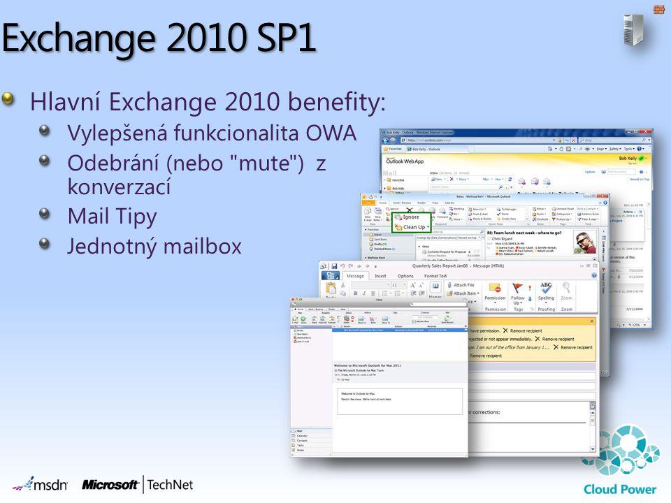 Exchange 2010 SP1 Hlavní Exchange 2010 benefity: Vylepšená funkcionalita OWA Odebrání (nebo mute ) z konverzací Mail Tipy Jednotný mailbox