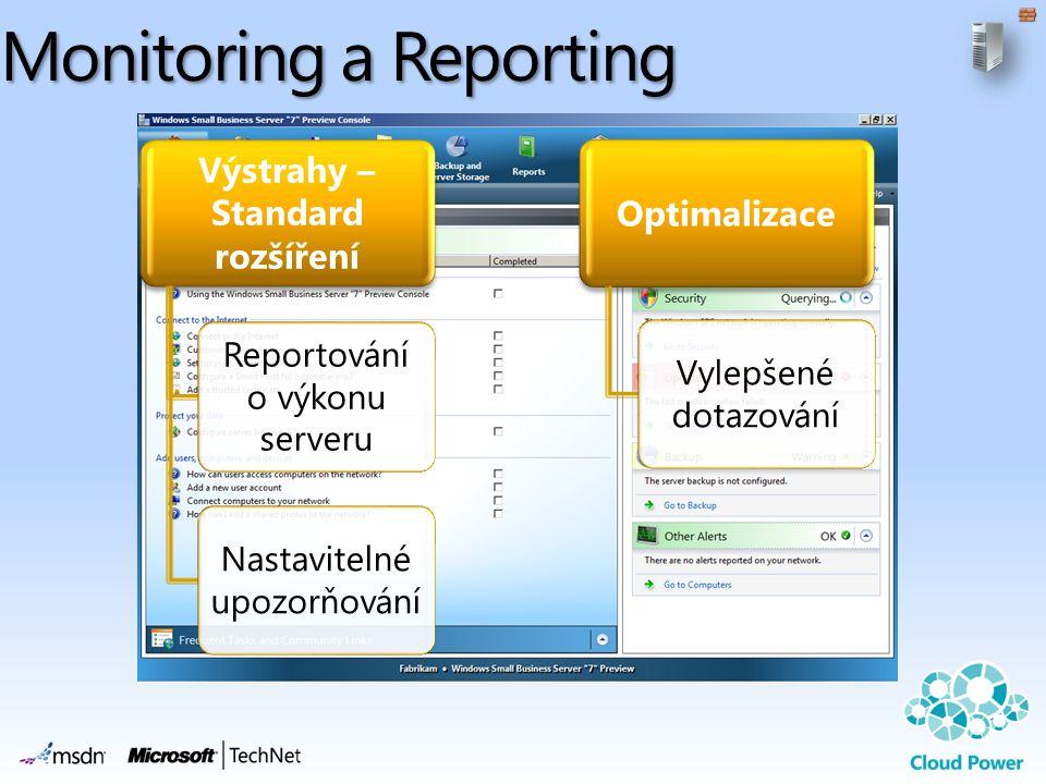 Monitoring a Reporting Výstrahy – Standard rozšíření Reportování o výkonu serveru Nastavitelné upozorňování Optimalizace Vylepšené dotazování