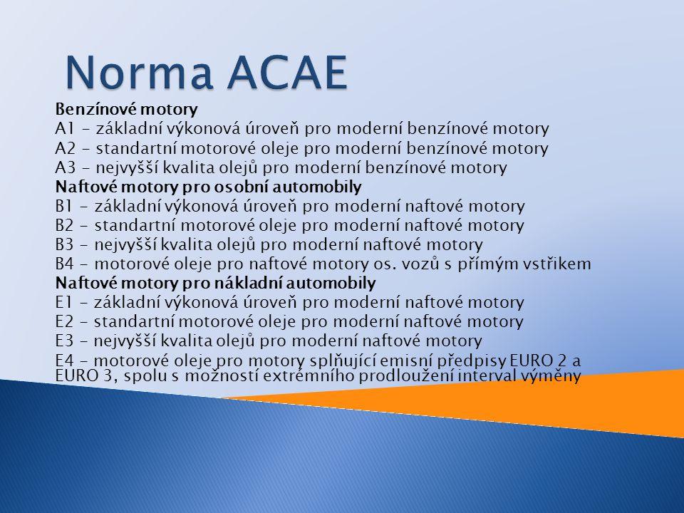  Někteří výrobci používají své normy pro hodnocení olejů  VW 500.00 (benzínové motory) - odpovídá ACEA A3  VW 501.01 (benzínové motory) - odpovídá ACEA A2  VW 505.00 (naftové motory) - odpovídá ACEA B3  Prodloužené výměny - modelová řada 2000 (neplatí pro východní Evropu):  VW 503.00 (benzínové motory) - 30000 km nebo 2roky  VW 506.00 (naftové motory) - 30000 km nebo 2 roky pro užitkové vozy, 50000 km nebo 2 roky pro osobní vozy  W 505.01 (naftové motory) - 15000 km nebo 1 rok