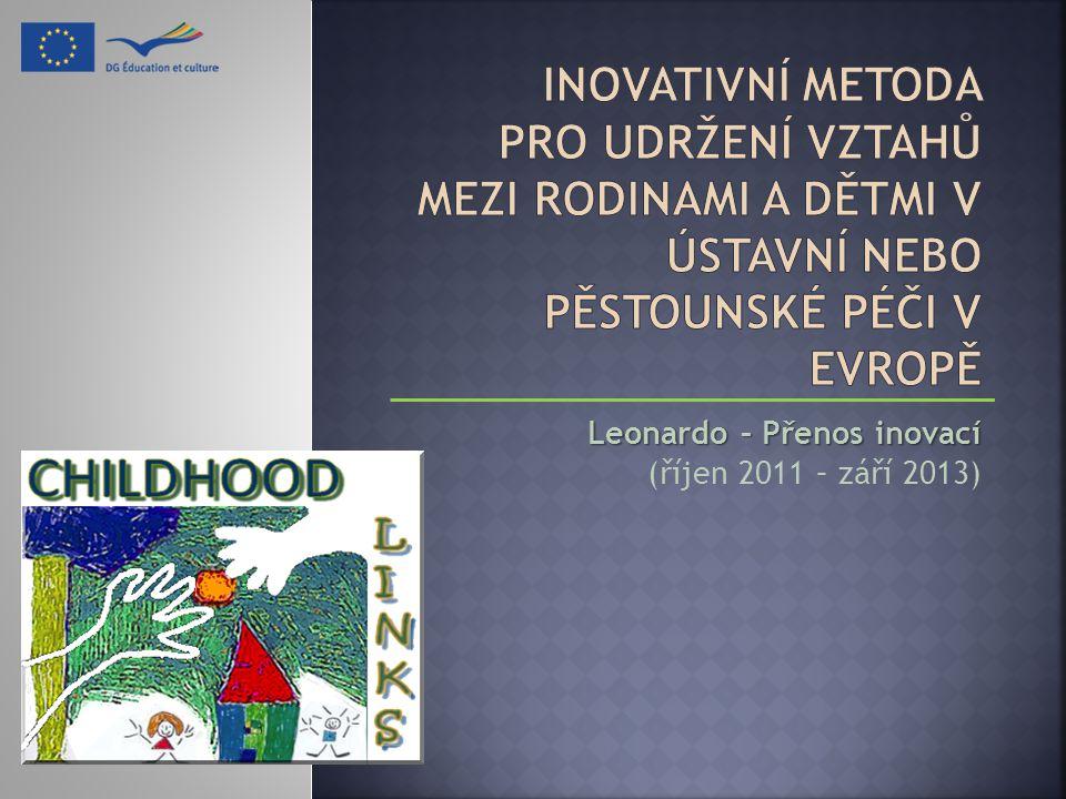 Leonardo – Přenos inovací (říjen 2011 – září 2013)