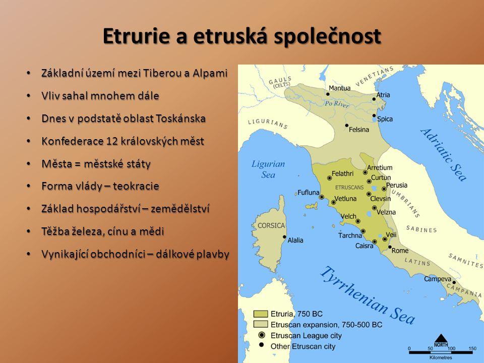 Etrurie a etruská společnost • Základní území mezi Tiberou a Alpami • Vliv sahal mnohem dále • Dnes v podstatě oblast Toskánska • Konfederace 12 králo