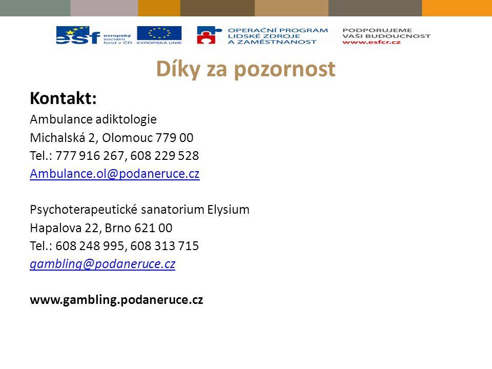Díky za pozornost Kontakt: Ambulance adiktologie Michalská 2, Olomouc 779 00 Tel.: 777 916 267, 608 229 528 Ambulance.ol@podaneruce.cz Psychoterapeuti