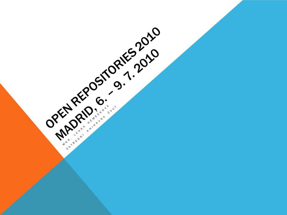 OPEN REPOSITORIES 2010 MADRID, 6. – 9. 7. 2010 MGR. LENKA NĚMEČKOVÁ ÚSTŘEDNÍ KNIHOVNA ČVUT
