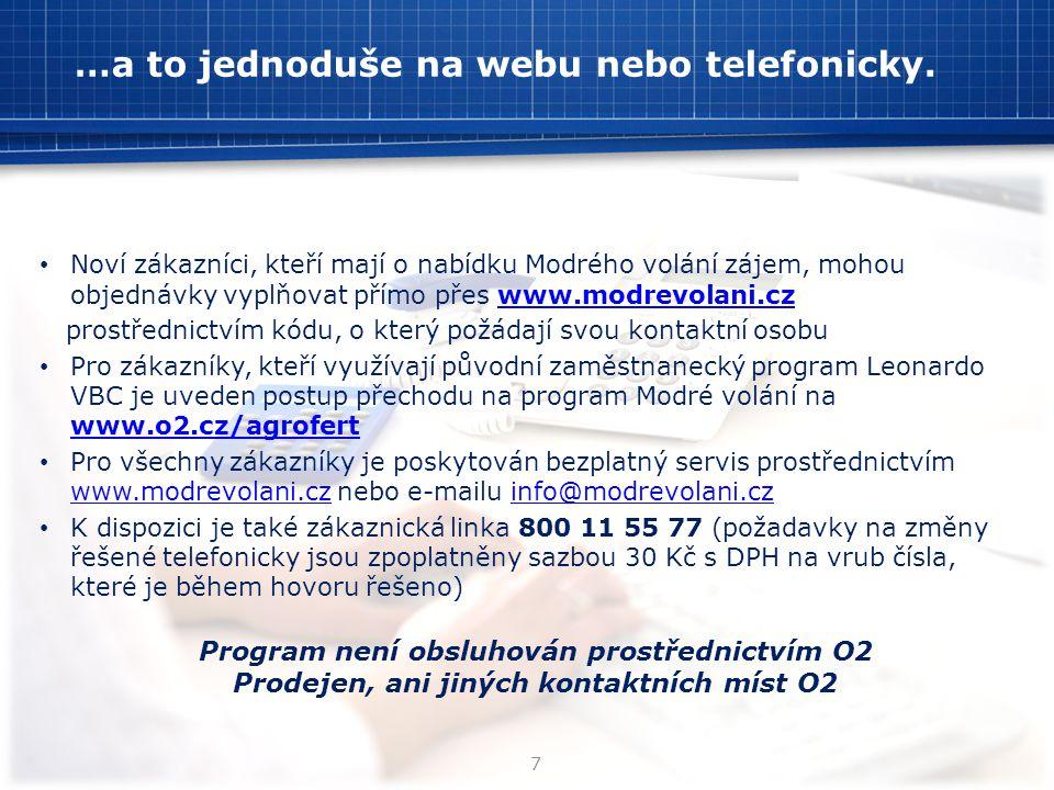 …a to jednoduše na webu nebo telefonicky. • Noví zákazníci, kteří mají o nabídku Modrého volání zájem, mohou objednávky vyplňovat přímo přes www.modre
