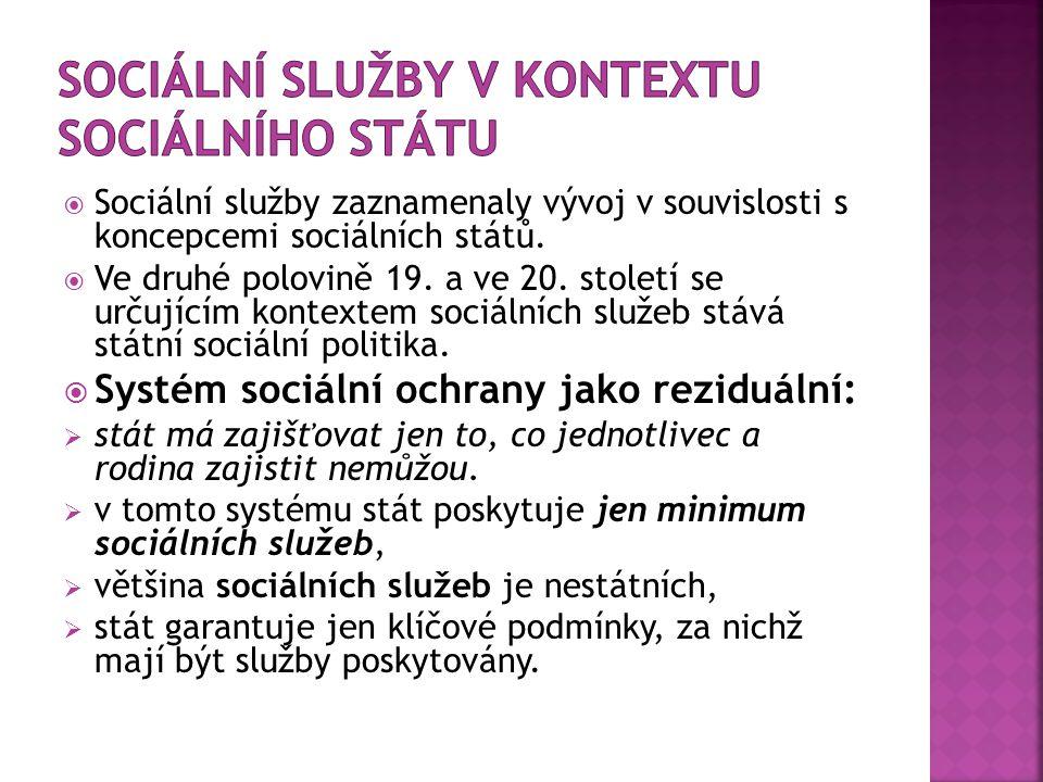  Systém univerzalistického sociálního státu je opačnou možností než systém reziduální.