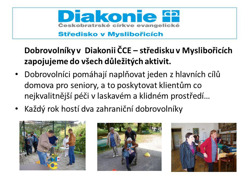 Dobrovolníky v Diakonii ČCE – středisku v Myslibořicích zapojujeme do všech důležitých aktivit.