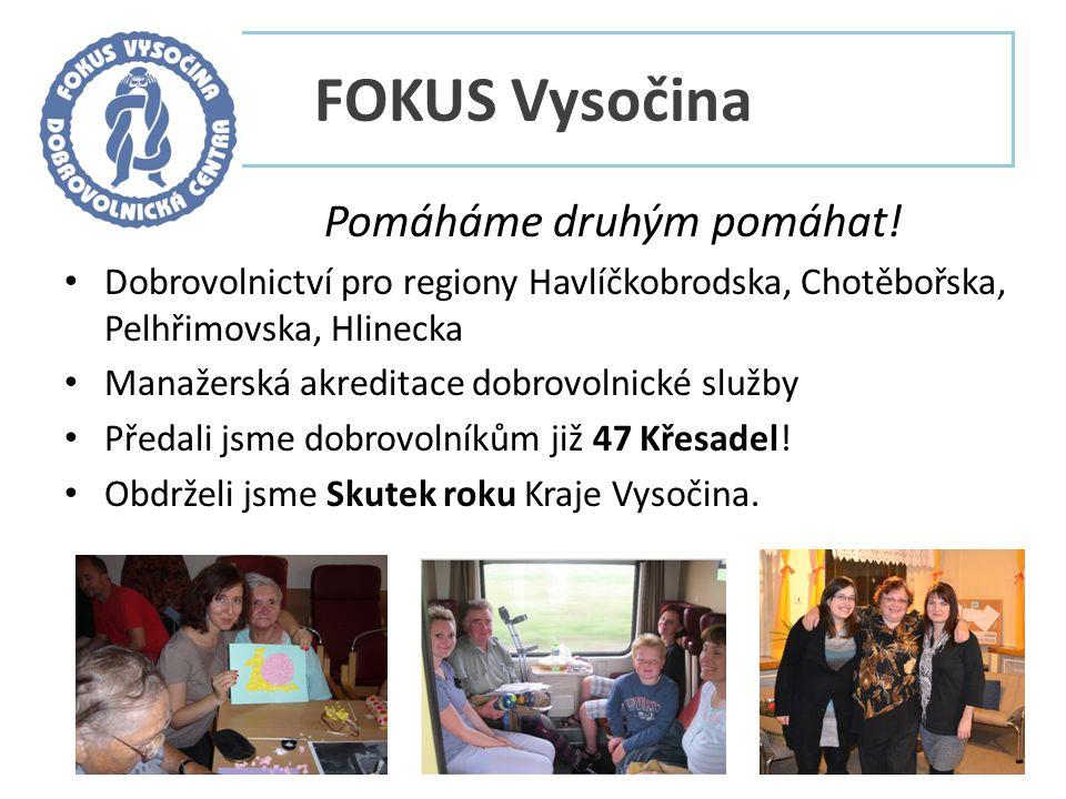 FOKUS Vysočina Pomáháme druhým pomáhat.